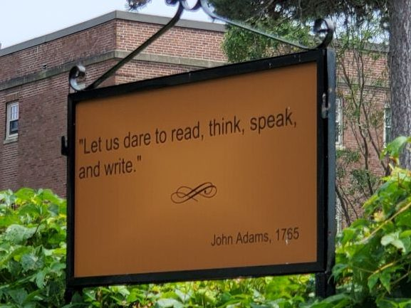 """Let us dare to read, think, speak and write."" John Adams, 1765"